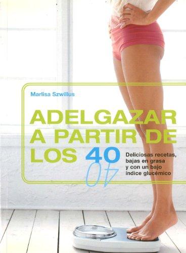 9788466630399: Adelgazar a Partir De Los 40/ Lose Weight After 40 (Spanish Edition)