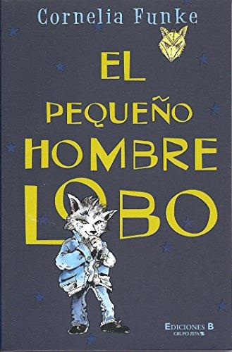 Peque?o hombre lobo, El (Spanish Edition): Cornelia Funke
