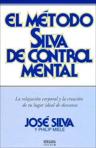 9788466631020: El Metodo Silva de Control Mental (Spanish Edition)