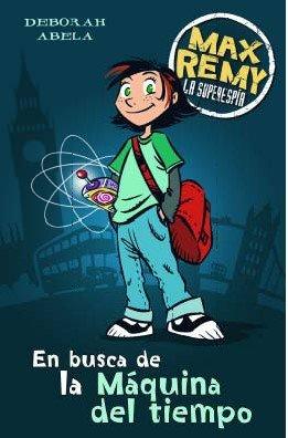 9788466631198: EN BUSCA DE LA MAQUINA DEL TIEMPO: MAX REMY. LA SUPERESPIA