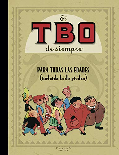 9788466631204: PARA TODAS LAS EDADES (INCLUIDA LA DE PIEDRA): EL TBO DE SIEMPRE. VOLUMEN I (B CÓMIC)