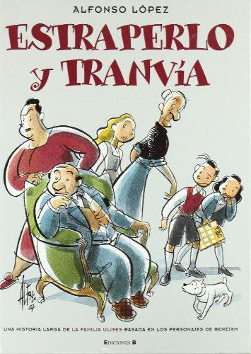 9788466631716: Estraperlo y Tranvía: Una historia larga de la Familia Ulises basada en los personajes de Benejam (B CÓMIC)