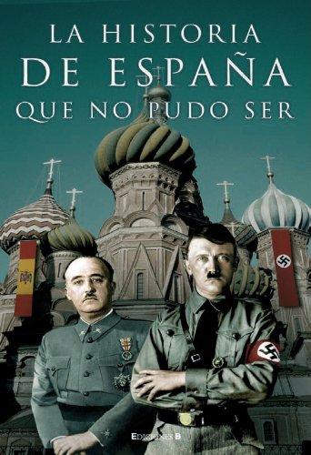 9788466631945: HISTORIA DE ESPAÑA QUE NO PUDO SER (CRONICA ACTUAL)