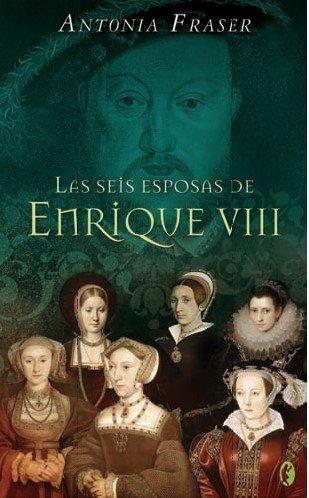 9788466632850: LAS SEIS ESPOSAS DE ENRIQUE VIII (BYBLOS)
