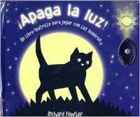 !Apaga la luz! Un libro teatrillo para jugar con las sombras (8466633340) by Richard Fowler