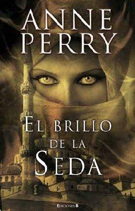 El brillo de la seda (Spanish Edition): Anne Perry