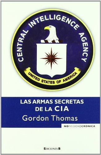 9788466635219: LAS ARMAS SECRETAS DE LA CIA (NoFicción/Crónica)