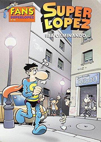 Iba caminando.: López Fernández, Juan