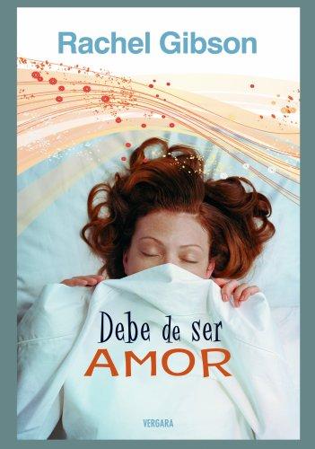 Debe De Ser Amor (Spanish Edition) (8466636234) by Rachel Gibson