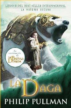 9788466636247: LA DAGA (La Materia Oscura / His Dark Materials) (Spanish Edition)
