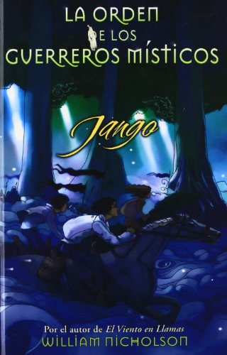 Jango (Orden de los Guerreros misticos 2): William Nicholson
