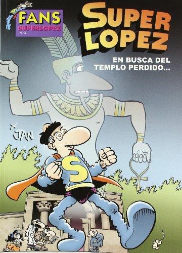 9788466637015: FANS SUPERLOPEZ 51 EN BUSCA DEL TEMPLO PERDIDO