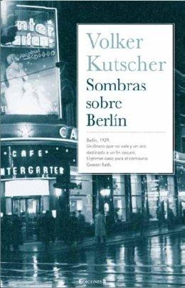 9788466637497: Sombras sobre Berlín (Detective Gereon Rath 1) (GRANDES NOVELAS)