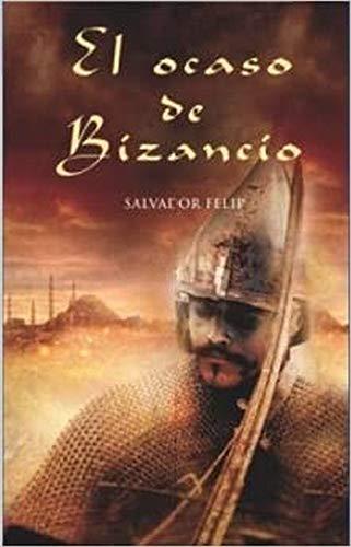 9788466637589: El Ocaso de Bizancio (Spanish Edition)