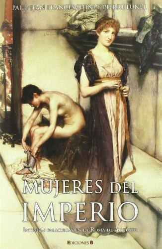 MUJERES DEL IMPERIO (HISTORICA): Franceschini; Lunel