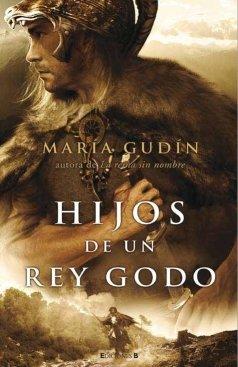 9788466638180: HIJOS DE UN REY GODO: TRILOGIA EL SOL DEL REINO (HISTORICA)