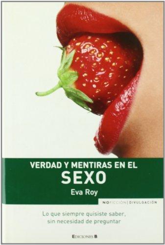 VERDAD Y MENTIRAS EN EL SEXO *