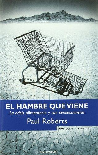 9788466638982: EL HAMBRE QUE VIENE: LA CRISIS ALIMENTARIA Y SUS CONSECUENCIAS (NoFicción/Crónica)