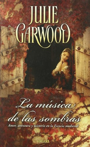 Musica de Las Sombras, La (Spanish Edition) (8466639144) by Julie Garwood
