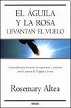 9788466639514: El Aguila Y La Rosa Levantan El Vuelo