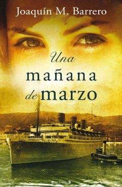 UNA MAÑANA DE MARZO. 1ª edición: BARRERO, Joaquín M