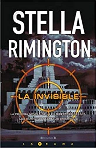 Invisible, La (Latrama (Paperback)) (Spanish Edition) (8466639810) by Rimington; Stella