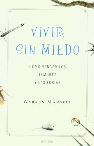 9788466639866: Vivir sin miedo. Como vencer los temores y las fobias (Spanish Edition)