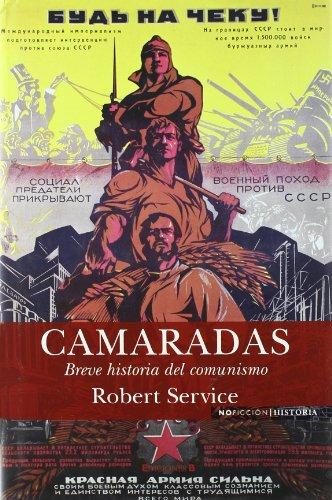 9788466640459: CAMARADAS: BREVE HISTORIA DEL COMUNISMO (NoFicción/Historia)