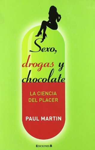9788466640497: Sexo, droga y chocolate. La ciencia del placer (Spanish Edition)
