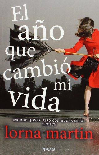 9788466640541: El ano que cambio mi vida (Spanish Edition)