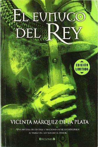 9788466640565: El eunuco del Rey (HISTORICA)