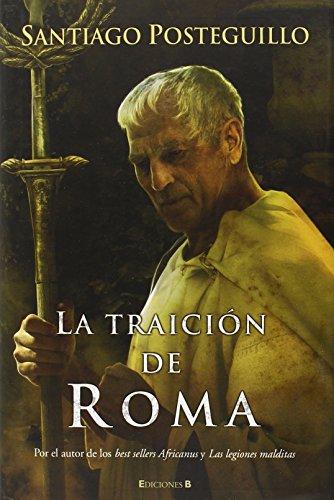 9788466640824: La traición de Roma (HISTÓRICA)