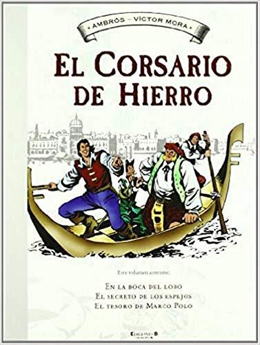 9788466641098: EN LA BOCA DEL LOBO/EL SECRETO DE LOS ESPEJOS/EL TESORO DE MARCO POLO (ALBUM CORSARIO HIERRO)