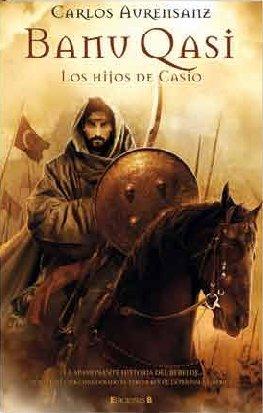 9788466641197: Los hijos de Casio (Banu Qasi 1) (HISTÓRICA)