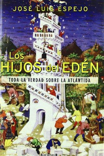 9788466641821: LOS HIJOS DEL EDEN: TODA LA VERDAD SOBRE LA ATLANTIDA (NO FICCIÓN)