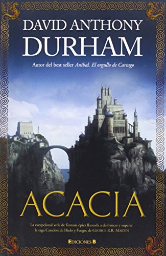 Acacia (Spanish Edition) (8466641874) by David Anthony Durham