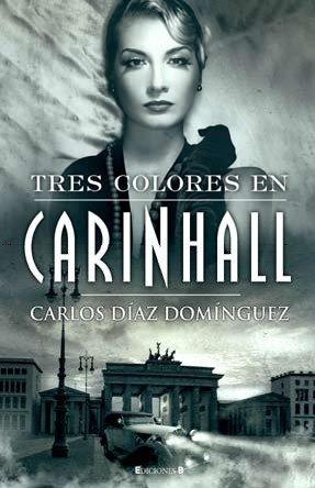 TRES COLORES EN CARINHALL: DIAZ DOMINGUEZ, CARLOS