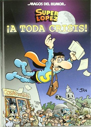 9788466642798: A TODA CRISIS! (MAGOS DEL HUMOR)