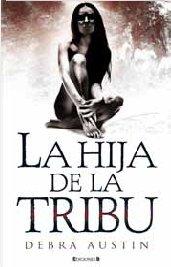 9788466643344: LA HIJA DE LA TRIBU (HISTÓRICA)