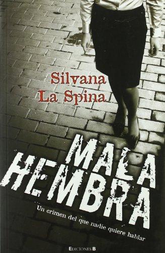 Mala hembra: La Spina, Silvana