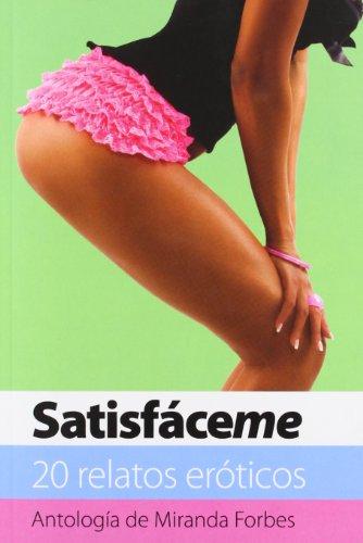 9788466644693: Satisfaceme (Antologia de Miranda Forbes) (Spanish Edition)