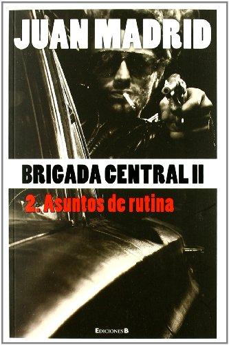 9788466645195: Brigada Central 2. Asuntos de rutina (La Trama)