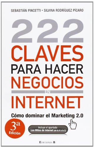 9788466645225: 222 Claves para hacer negocios en internet: Cómo dominar el Marketing 2.0 (NO FICCIÓN)