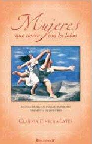 Mujeres que corren con los lobos (Spanish Edition) (No Ficcion Divulgacion) - Estes, Clarissa Pinkola