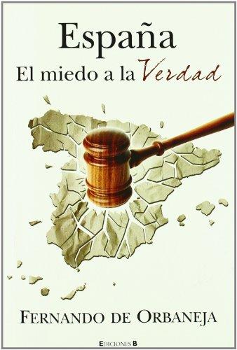 9788466645300: Espana, el miedo a la verdad (Spanish Edition)