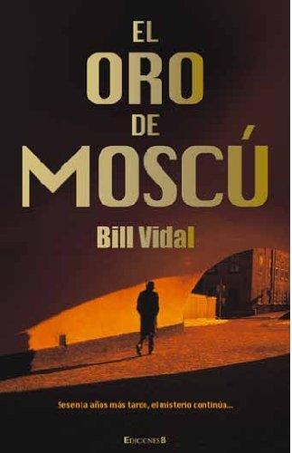 Oro de Moscu (Spanish Edition) (La Trama): Vidal, Bill