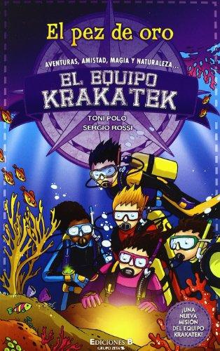 9788466646574: EL PEZ DE ORO: 2º VOLUMEN SERIE EL EQUIPO KRAKATEK (ESCRITURA DESATADA)