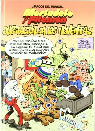Mortadelo y Filemon. Jubilacion . ¡A los noventa!