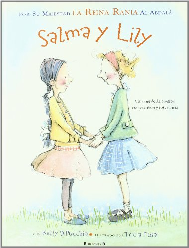 9788466647038: SALMA Y LILY: POR SU MAJESTAD LA REINA RANIA AL ABDALA (VOLUMENES SINGULARES)