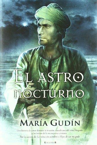 9788466647267: El Astro Nocturno (HISTÓRICA)
